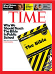 TIME Magazine Cover: Why We Should Teach The Bible In Public School - Apr. 2, 2007