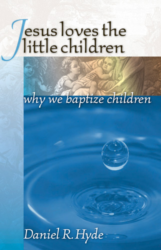 """Jesus Loves the Little Children"" by Daniel Hyde"
