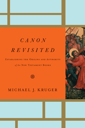 "Michael Kruger's ""Canon Revisited"""